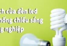 Các lợi ích của đèn led trong hệ thống chiếu sáng công nghiệp