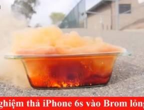 Thí nghiệm thả iPhone 6s vào Brom lỏng