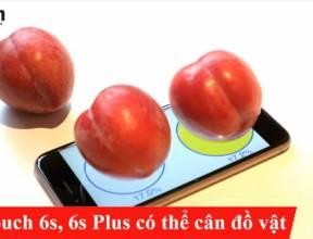 3D Touch trên iPhone 6s, 6s plus có thể cân đồ vật nhỏ