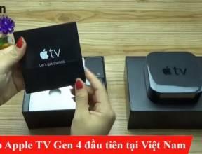 Mở hộp Apple TV Gen 4 đầu tiên tại Việt Nam