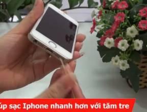 Mẹo giúp sạc iPhone nhanh hơn với tăm tre